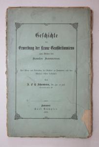 Geschichte der Erwerbung der Krone Großbritaniens von Seiten des Hauses Hannover.