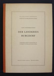 Der Landkreis Burgdorf. Die Deutschen Landkreise. Handbuch für Verwaltung, Wirtschaft und Kultur.