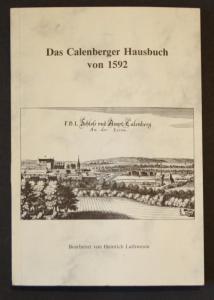 Das Calenberger Hausbuch von 1592 nach dem Lagerbuch des Amtes Calenberg von 1653 und anderen Quellen. Veröffe