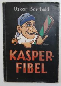 Kasper-Fibel. Ein Buch für die praktische Puppenspielarbeit.