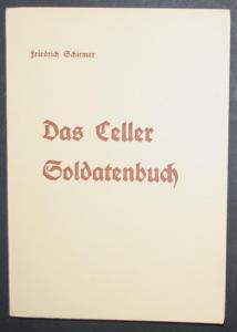 Das Celler Soldatenbuch. Ein Beitrag zur Geschichte des Standortes Celle.