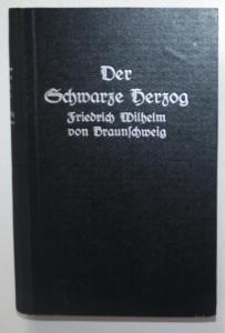 Der Schwarze Herzog Friedrich Wilhelm von Braunschweig.