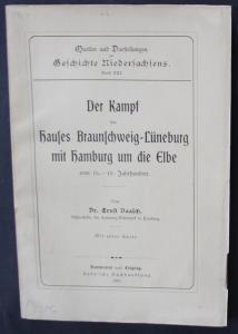 Der Kampf des Hauses Braunschweig-Lüneburg mit Hamburg um die Elbe vom 16.-18. Jahrhundert.