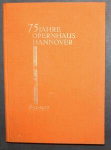 75 Jahre Opernhaus Hannover. 1852-1927.