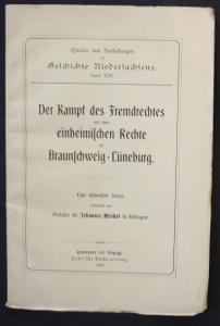 Der Kampf des Fremdrechtes mit dem einheimischen Rechte in Braunschweig-Lüneburg.