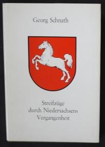 Streifzüge durch Niedersachsens Vergangenheit.