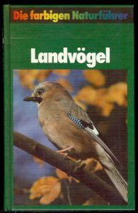 Die farbigen Naturführer - Landvögel  Herausgegeben  von Gunter Steinbach