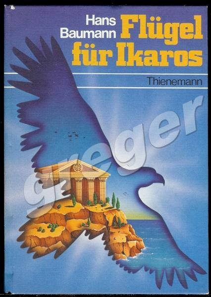 Flügel für Ikarus von Hans Baumann