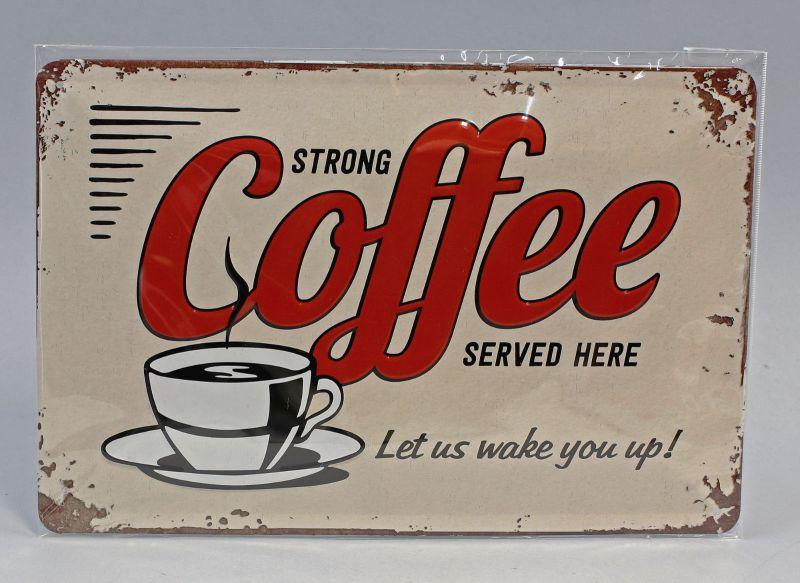 9974039 Reklame Blechschild  Strong Coffee Served Here 20x30cm