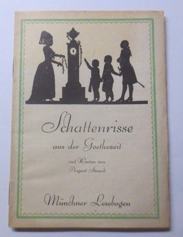 Schattenrisse aus der Goethezeit,Münchner Lesebogen Nr.77 Straub, August♥(56881)
