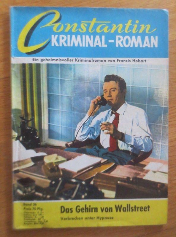 Constantin Kriminal-Roman, Das Gehirn von Wallstreet, Band 36  ♥