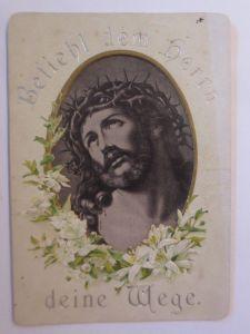 Ostern, Jesus, Befiehl dem Herrn deine Wege, Bibelspruch,  1900  ♥  (67090)