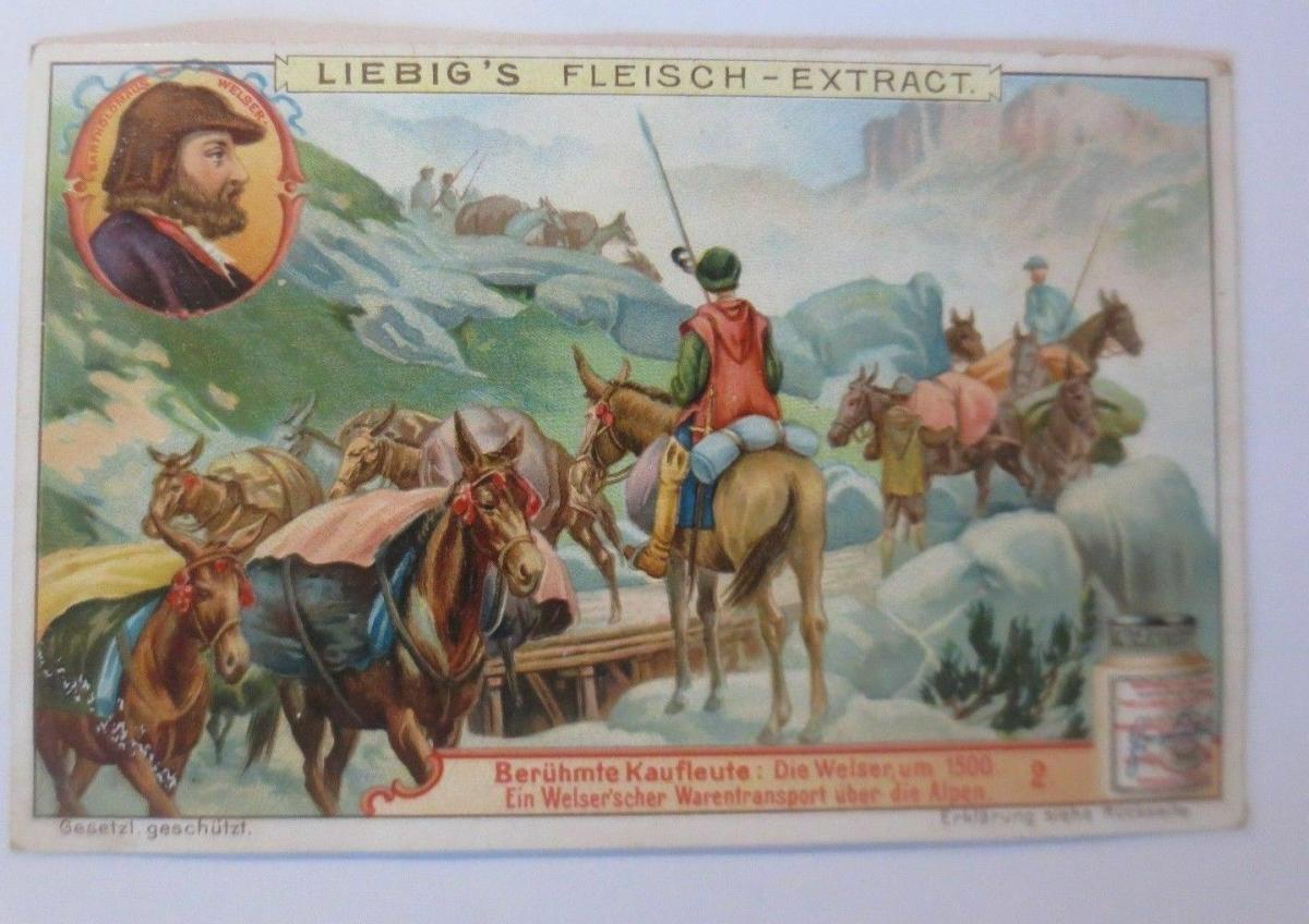 Liebig,Berühmte Kaufleute, Ein Welser´scher Warentransport, Alpen,Bild 2♥ 0