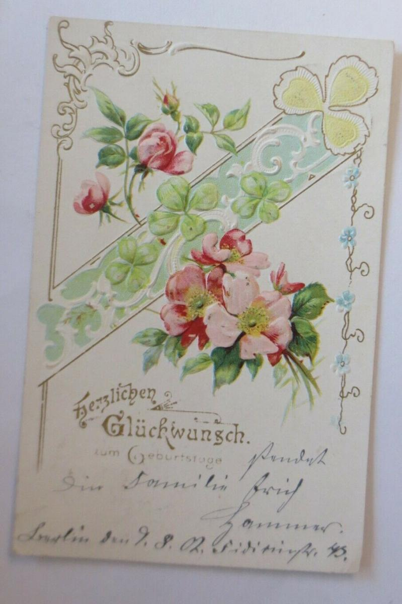 Geburtstag,Blumen, Rosen, Kleeblatt,  1902, Prägekarte ♥ (28738) 0