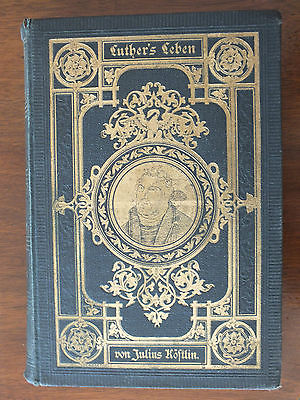 Luthers Leben, Luther´s Leben von Julius Köstlin, Prachtausgabe Goldschnitt 1888