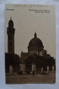 Ak Pancsova Obere serb. Kirche 1916 gelaufen