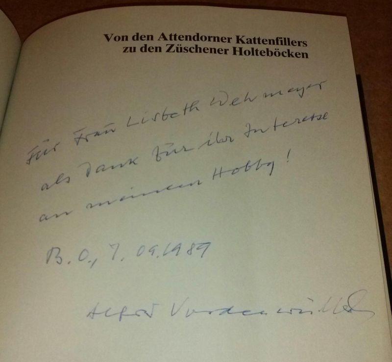 Von den Attendorner Kattenfillers zu den Züschener Holteböcken - auf Vorsatz Widmungstext und Unterschrift des Autors September 1989 - Alfred Vorderwülbecke - Zeichnungen: H.-G. Bergenthal - 2. erweiterte Auflage 1983 - ein heiteres Familienalbum der S...
