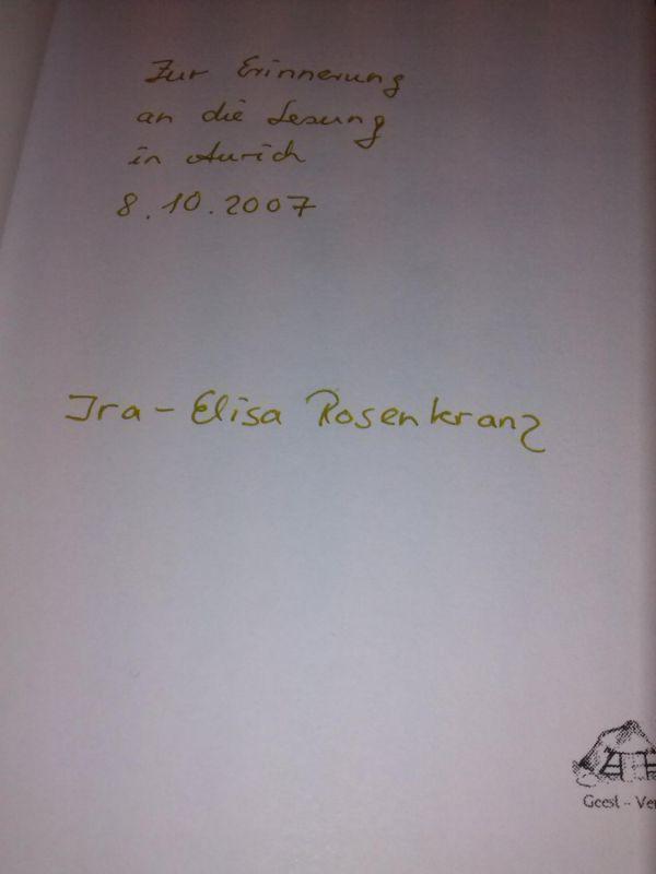 """""""Wenn Felia lacht - Ein turbulenter Familienroman - auf Vorsatz Widmung und Signatur der Autorin: """"""""Zur Erinnerung an die Lesung in Aurich 8.10.2007 Ira-Elisa Rosenkranz"""""""""""" Rosenkranz, Ira-Elisa"""