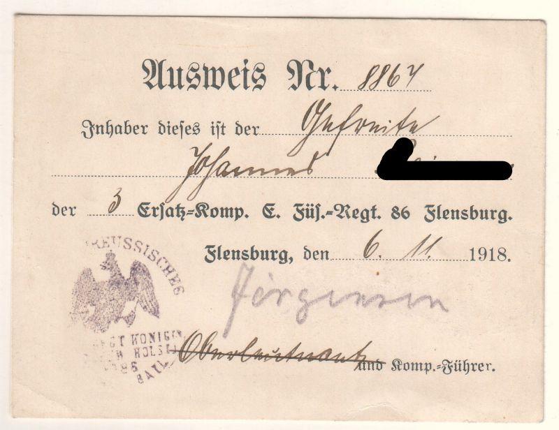 Ausweis Nr. 8867. Inhaber dieses ist der Gefreite [...] der 3 Ersatz-Komp. E. Füs.-Regt. 86 Flensburg. Flensburg, den 6.11.1918.