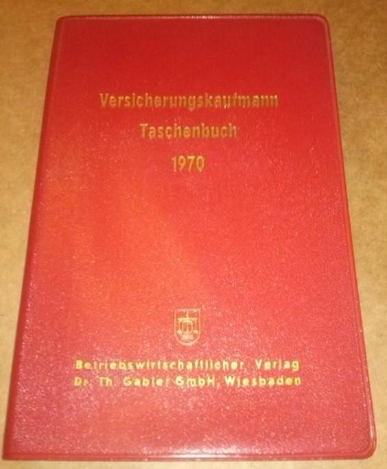 Versicherungskaufmann Taschenbuch 1970 herausgegeben von der Redaktion der Zeitschrift < Der Versicherungskaufmann > - Inhalt u.a.: Kalender 1970/71, Skizze Individualversicherung, Fernunterricht und Berufsfortbildung i.d. Versicherungswirtschaft, Sterbli