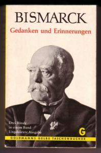 Bismarck - Gedanken und Erinnerungen - Drei Bände in einem Band / Ungekürzte Ausgabe / Goldmanns Gelbe Taschenbücher 861 862 863 - Mit einer Einleitung von Hermann Proebst