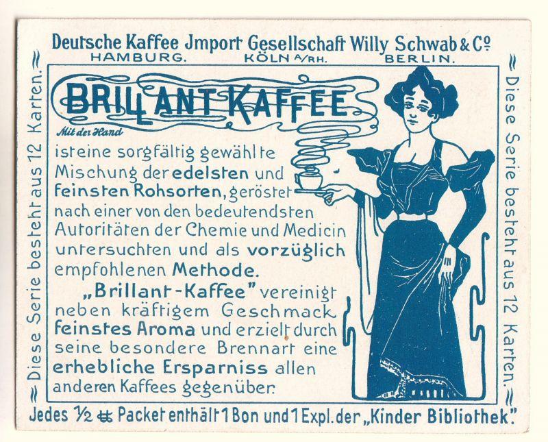 Sammelkarte / Karte der Firma Deutsche Kaffee Import Gesellschaft Willy Schwab & Co., Hamburg Köln a/Rh. Berlin. BRILLANT KAFFEE (Text zum Kaffee sowie jedes 1/2 Packet [Paket] enthält 1 Bon und 1 Expl. der \