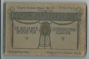 """""""Festabend. 18 Unterhaltungsstücke für Klavier zu 2 Händen. Tongers Taschen-Album Band 15. Mit Noten und tlws. Text. Vordere Deckelinnenseite mit """"""""Im Januar 1917"""""""" datiert. Inhalt (komplett): Der Militär-Befehl, Noch sind die ..."""