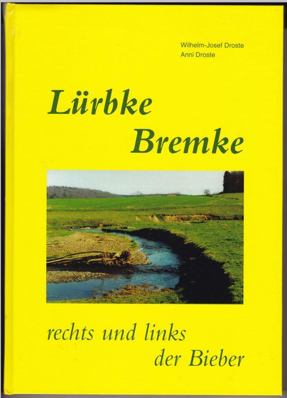 Lürbke Bremke rechts und links der Bieber. 1. Auflage 2000. Reich bebildert und illustriert! Wilhelm-Josef Droste und Anni Droste