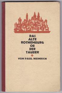 """Das alte Rothenburg ob der Tauber. Mit zahlreichen Abbildungen und einem s/w-Frontispiz """"Gesamtansicht"""". Auf der Vorsatzseite ist ein Blatt montiert, darauf hat General-Feldmarschall v. Mackensen [Generalfeldmarschall August von Mackensen) eine kurze B..."""