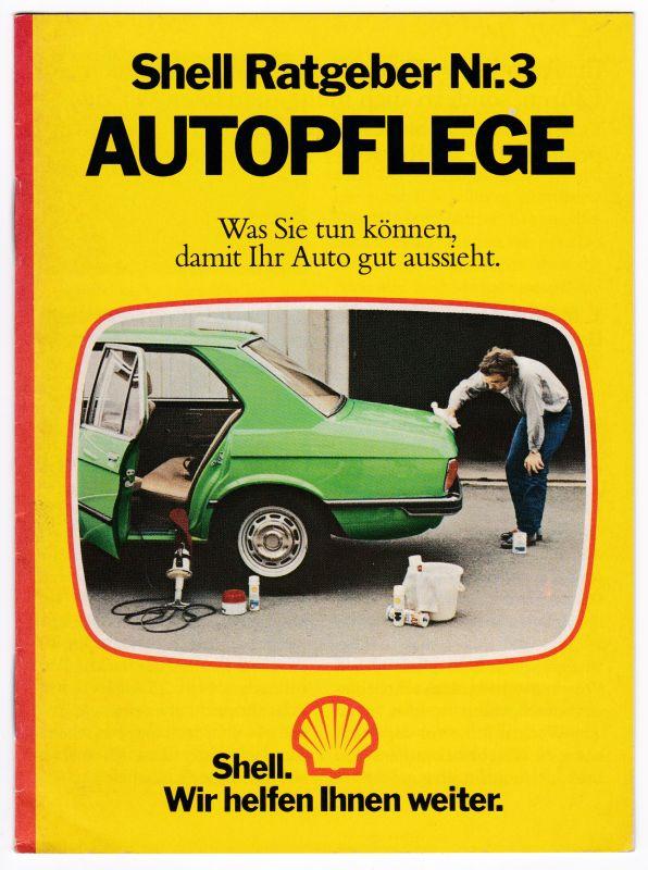 Shell Ratgeber Nr. 3 Autopflege. Herausgegeben von der Deutschen Shell AG Hamburg. Wohl 1978 Reglitzky, Arno A.