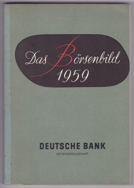 Das Börsenbild 1959. Deutsche Bank Aktiengesellschaft. Herausgegeben im Januar 1960. Anbei ein Schreiben der Bank bezüglich des Buches. Deutsche Bank