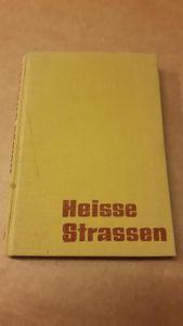 Heisse Strassen - Dieses Buch widme ich meinen Eltern, die in liebevoller Geduld monatelang oft in banger Ungewißheit auf meine Rückkehr warteten, und allen Freunden, die in Gedanken mit mir auf großer Fahrt waren. Weyer, Helfried
