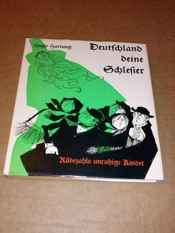 Deutschland deine Schlesier. Rübezahls unruhige Kinder. Mit Illustrationen von Erich Hölle. 1. bis 20. Tsd. 1970 Hartung, Hugo