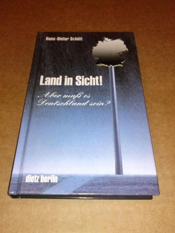 Land in Sicht! Aber muß es Deutschland sein? Geschichten von Herrn Kosemund erzählt von Hans-Dieter Schütt mit Collagen von Andreas Prüstel. Schütt, Hans-Dieter