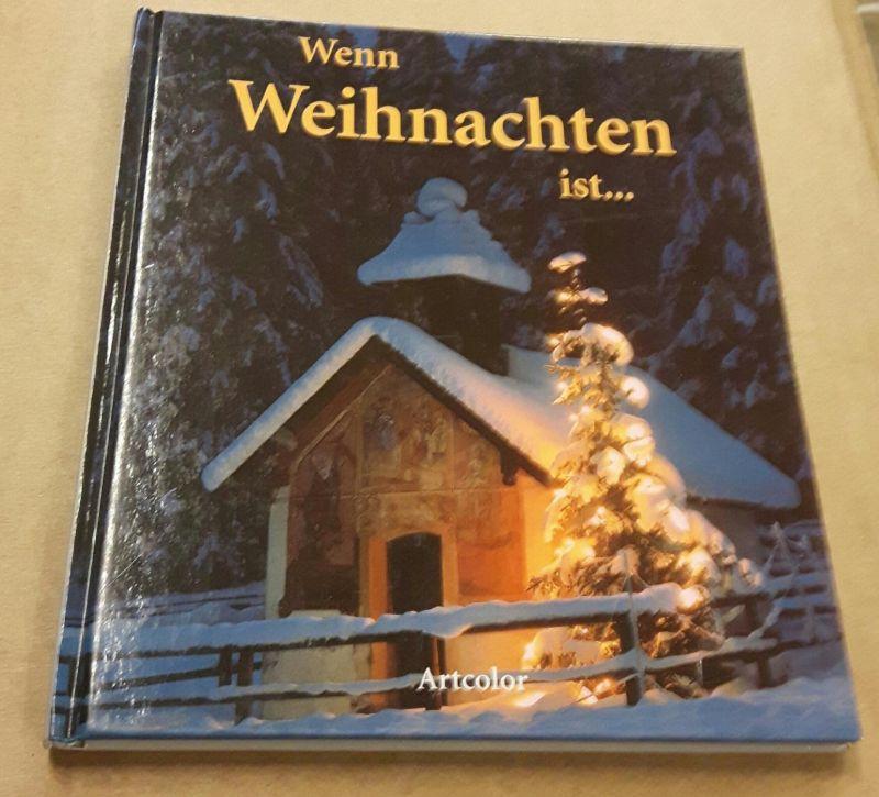 Wenn Weihnachten ist... 1. Auflage 1995 Artcolor
