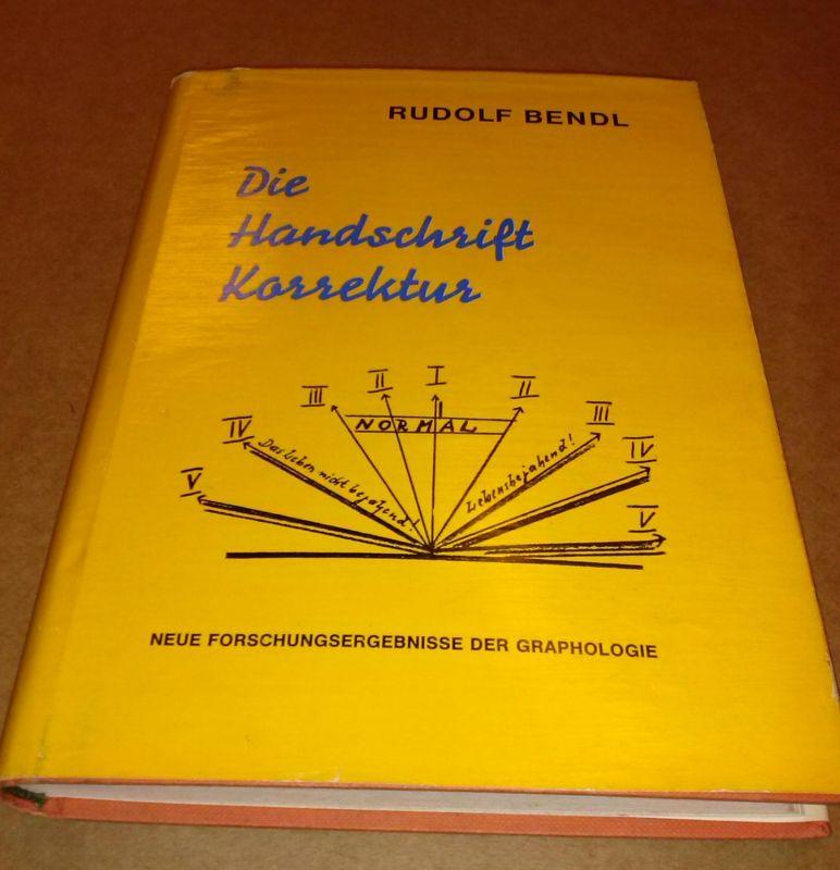 Die Handschrift Korrektur oder neue Wege der Graphologie. Eine wissenschaftliche Handschriften-Analyse, die die neuesten Forschungsergebnisse bringt. 1. Auflage 1970 Bendl, Rudolf