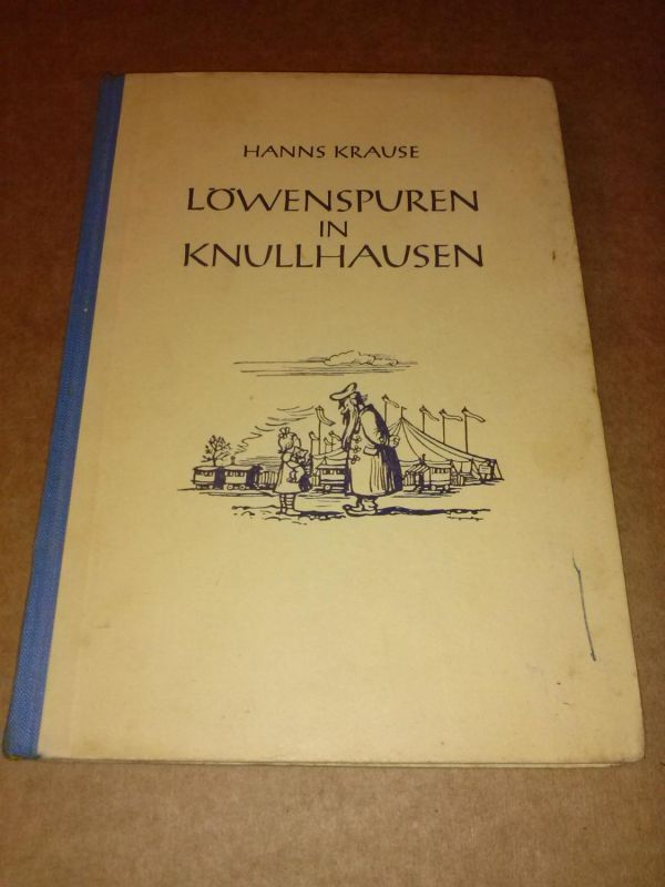 Löwenspuren in Knullhausen - Illustrationen von Hanns Langenberg. Wohl um 1950 zu datieren. Krause, Hanns