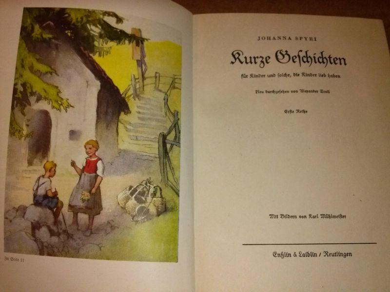 Kurze Geschichten für Kinder und solche, die Kinder lieb haben - Neu durchgesehen von Alexander Troll - Erste Reihe mit Bildern von Karl Mühmeister. Wohl um 1930 zu datieren. Spyri, Johanna