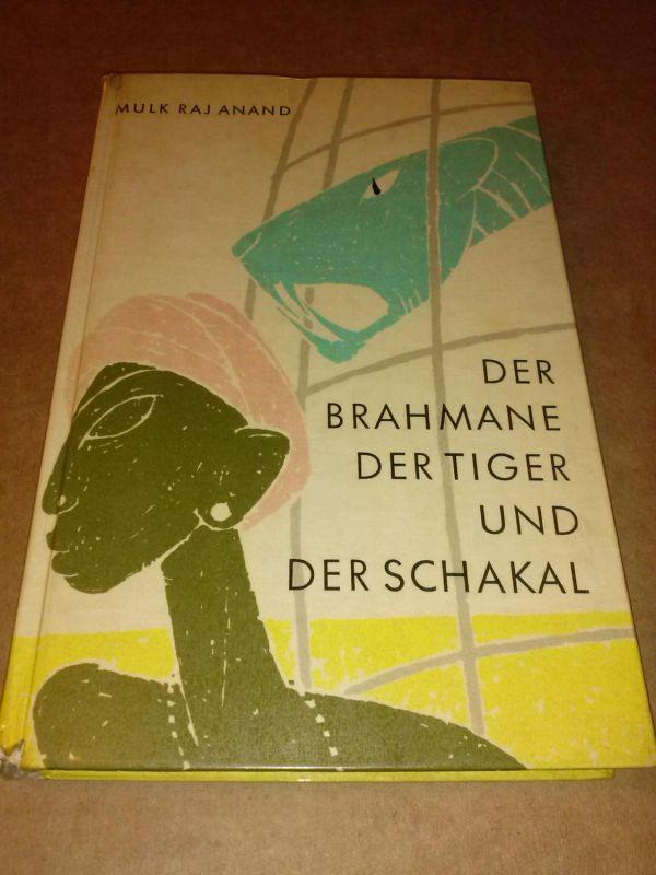 Der Brahmane, Der Tiger Und Der Schakal - Indische Märchen - Für meine Leser - Illustrationen von Bert Heller Anand, Mulk Raj