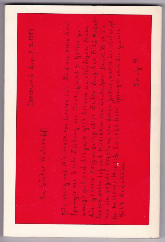 Das Bild-Handbuch bis zum Bildausfall. Bild-Störung. 240 Seiten mit zahlreichen Dokumenten. Auf der Titelseite hat Günter Wallraff am 13.10.07 signiert. 1. [erste] Auflage 1981 Wallraff, Günter 1