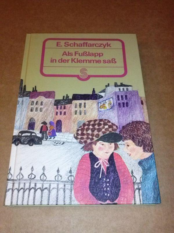 Als Fußklapp in der Klemme saß - Illustrationen von Gisela Degler-Rummel. ISBN 3588001530 Schaffarczyk, Emanuel