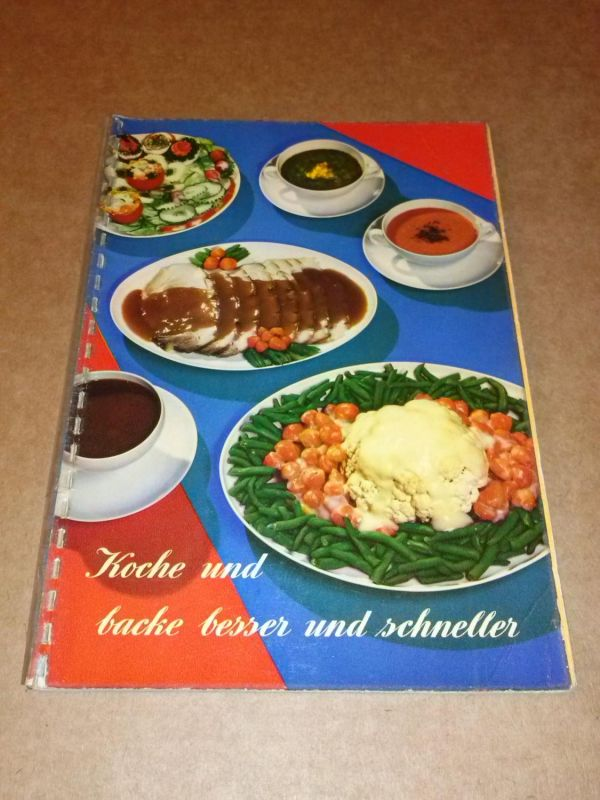 Koche und backe besser und schneller - Herausgeber: Mondamin Gesellschaft Hamburg Mondamin Gesellschaft (Hrsg.)