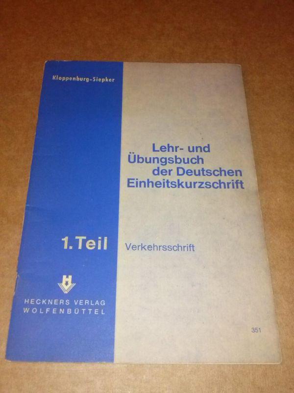 Lehr- und Übungsbuch der Deutschen Einheitskurzschrift. 1. Teil Verkehrsschrift. Bearbeitet von Otto Kloppenburg und Hans Siepker. 63 Aufl. 1976 Kloppenburg-Siepker