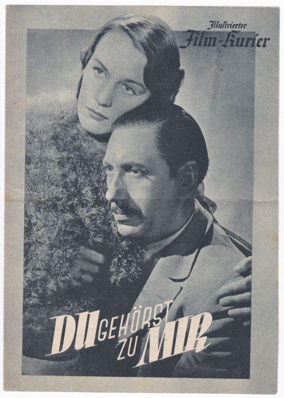 Illustrierter Film-Kurier Du gehörst zu mir Willy Birgel Nr 3317 Filmprogramm - Filmprogramm - Reich bebildert und illustriert!
