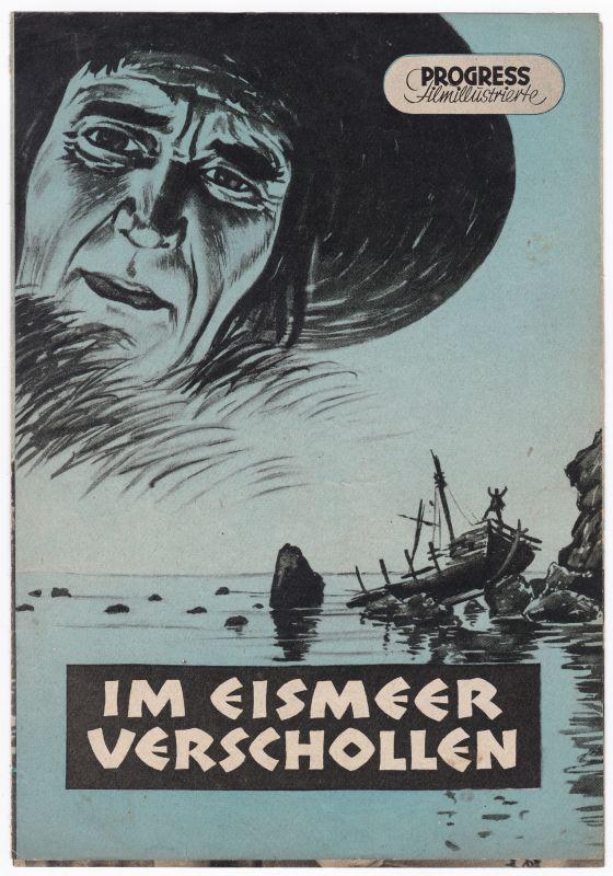 Progress Filmillustrierte Im Eismeer verschollen Krjutschkow 7/56 Filmprogramm - Filmprogramm von 1956 - Reich bebildert und illustriert!