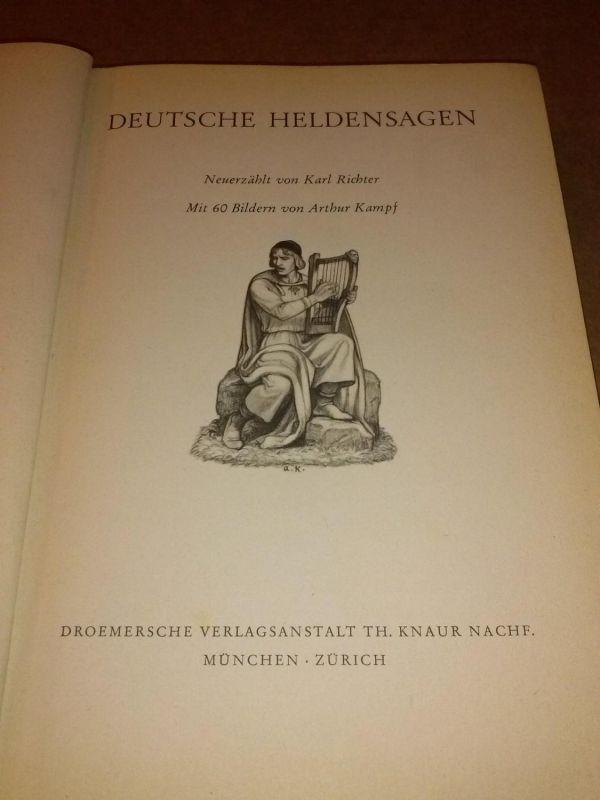 Deutsche Heldensagen - Neuerzählt von Karl Richter - Mit 60 Bildern von Arthur Kampf - Einband und SU (nicht vorhanden!) nach Entwürfen von Max Heihl Richter, Karl
