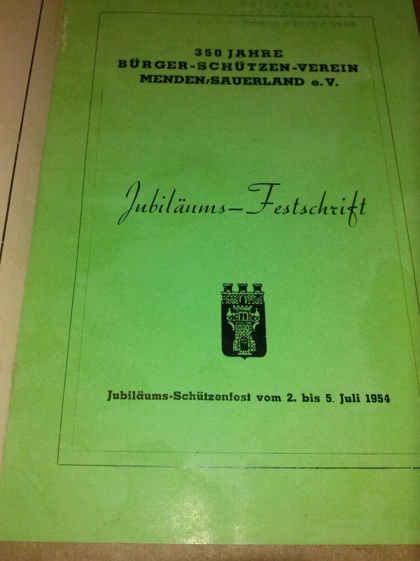 350 Jahre Bürger-Schützen-Verein Menden/Sauerland e.V. - Jubiläums-Festschrift - Jubiläums-Schützenfest vom 2. bis 5. Juli 1954 Inserenten und Hersteller (Hrsg.)