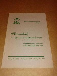 Heimatbuch zum Bürger- und Schützenfest 1959 - Bürger- und Schützenverein e.V. Hüingsen - 40 Jahre Bürgerverein (1919-1959) und 10 Jahre Schützenverein (1949-1959) - Samstag 13.6.1959, Sonntag 14.6.1959, Montag 15.6.1959 BSV Hüingsen (Hrsg.)