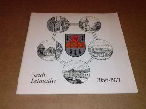 Stadt Letmathe 1956-1971 - Ein Porträt - (Ein Portrait) - 15 Jahre in neuen Grenzen: Eine Stadt mit Zukunft - Redaktion: Ulrich Tripp Letmathe, Federzeichnungen: Josef Gellenbeck Letmathe Stadt Letmathe (Hrsg.)
