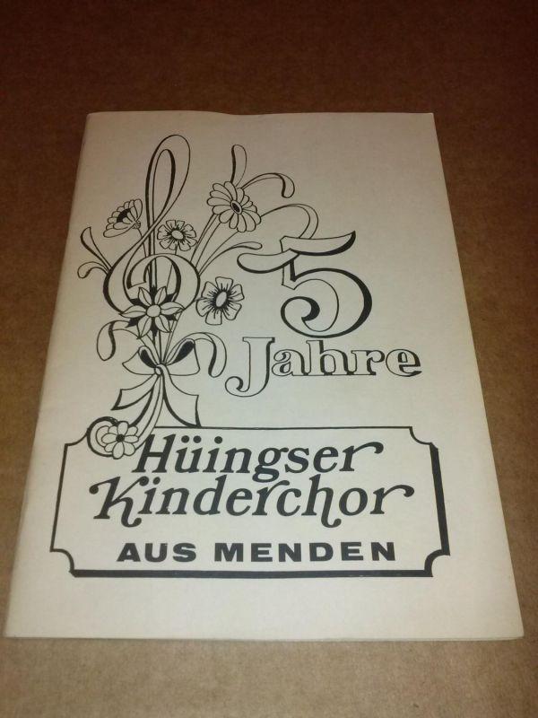 5 Jahre Hüingser Kinderchor aus Menden - Festbuch Kinderchor Hüingsen (Hrsg.)